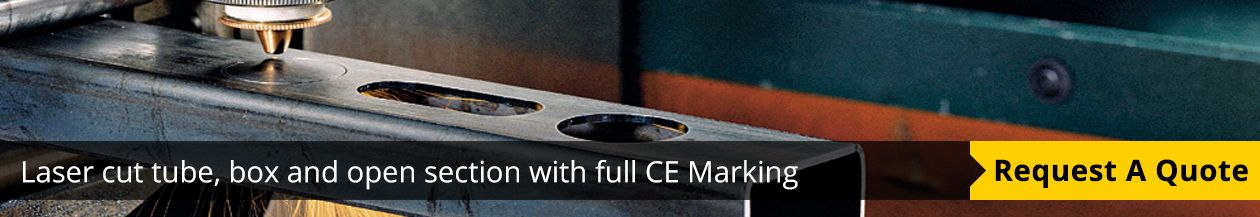 Request a quote - Laser cut tube, box and open section with CE Marking